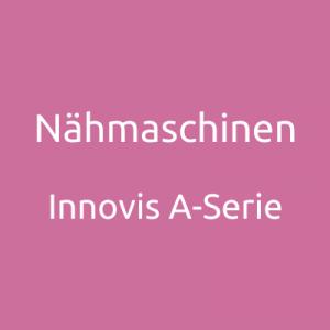 Nähmaschinen - Innovis A-Serie