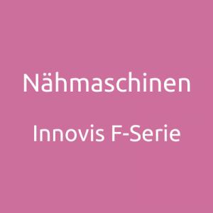 Nähmaschinen - Innovis F-Serie
