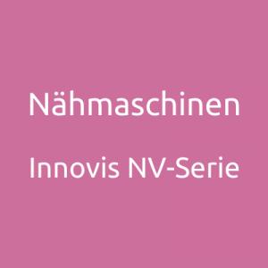 Nähmaschinen - Innovis NV-Serie